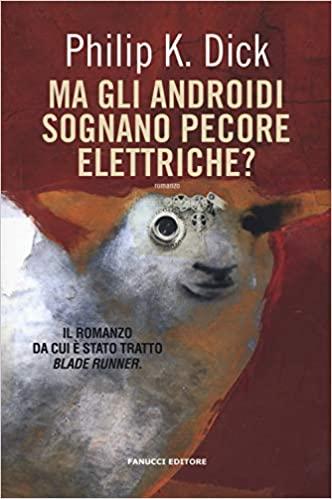 Ma gli androidi sognano pecore elettriche